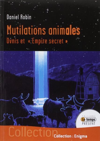 "Mutilations animales. Ovnis et ""Empire secret"" 26"
